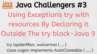 Java Challengers #3 - Exceptions, try with resources, Java 9