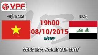 Việt Nam vs Iraq - Vòng loại World Cup 2018 | FULL thumbnail