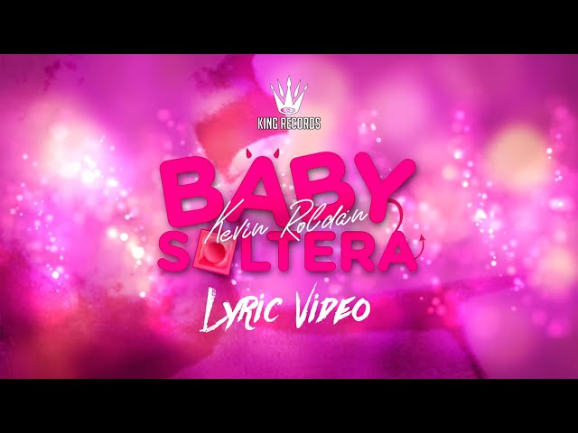 Benedetti, Kevin Roldán - Baby Soltera (Lyric Video)