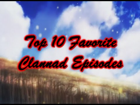 Top 10 Favorite Episodes Of Clannad