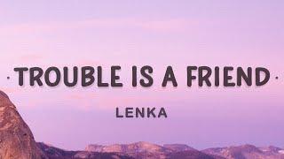 Lenka - Trouble Is A Friend (Lyrics)