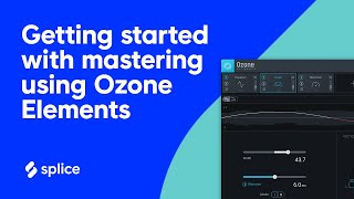 Ozone Elements - how to get started with mastering