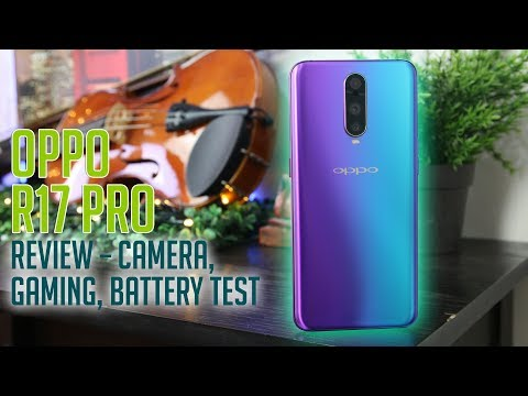 OPPO R17 Pro Review – Camera, Gaming, Battery Test