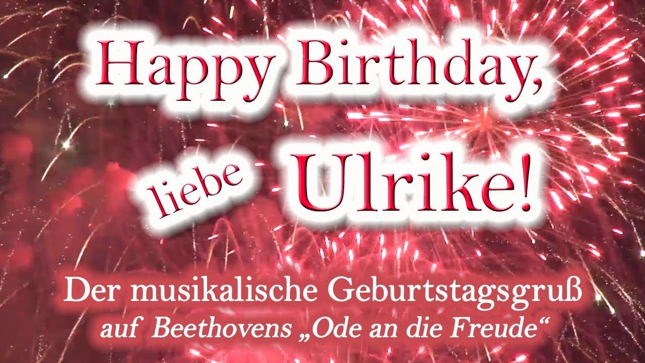 Happy Birthday Liebe Ulrike Alles Gute Zum Geburtstag Youtube