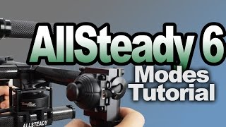 Allsteady Motion / 6Pro Modes Tutorial - Default Modes Vs. Custom Modes