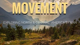 MOVEMENT | a short FILM | TRAVELING Canada through Central America in a VAN