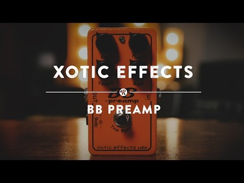 Xotic BB Preamp | Reverb Demo Video