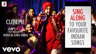 Gambar cover Cutiepie - Ae Dil Hai Mushkil |Official Bollywood Lyrics|Nakash Aziz|Pardeep Singh Sran