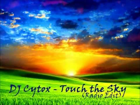 DJ Cytox - Touch The Sky (Radio Edit) (Free download)