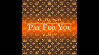 "*Instrumental w/ hook* | ""Pay For You"" - Skizzy Mars (Ft. G-Eazy)"