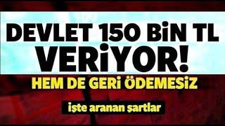 Devletten Gençlere 150 BİN TL PARA (Geri Ödemesiz)