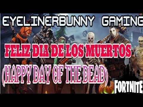 FORTNITE: FELIZ DIA DE LOS MUERTOS ( HAPPY DAY OF THE DEAD)