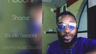 Abochi - Shame (Studio Session)