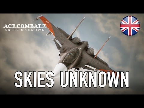 Ace Combat 7 - PC/PS4/X1 - Skies Unknown (Extended Trailer) (English)