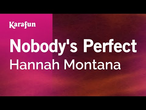 Karaoke Nobody's Perfect - Hannah Montana *