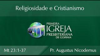Religiosidade e Cristianismo |  Rev. Augustus Nicodemus Lopes