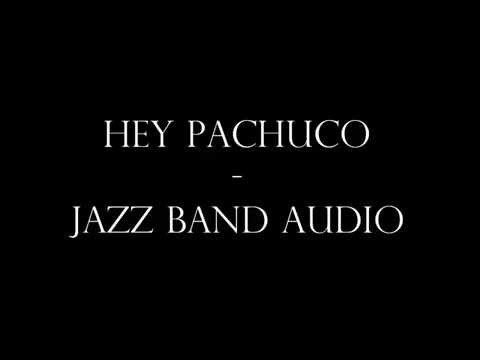 Hey Pachuco - Jazz Band Audio