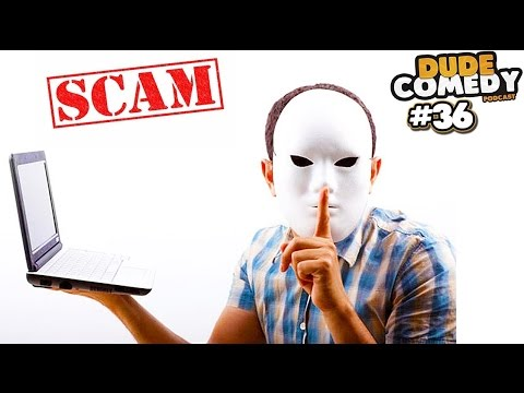 DudeComedy Podcast #36 - Scams are Everywhere, SJW's, DudeComedy Live Event? Shady Things