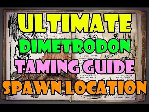 ARK: Survival Evolved - Dimetrodon Taming GUIDE - Spawn Location - DINO TAME GUIDE - Tame Guide