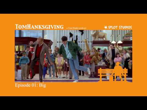 Why BIG Is The Creepiest Tom Hanks Movie - TomHanksgiving Podcast #01: BIG