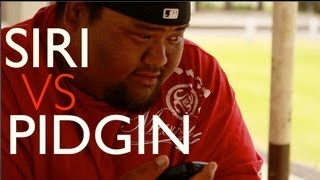 Hawaiian Pidgin English | Siri vs Hawaiian Pidgin