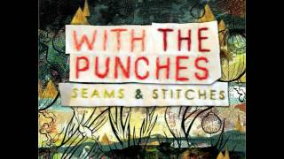Watch With The Punches I Told You Already video