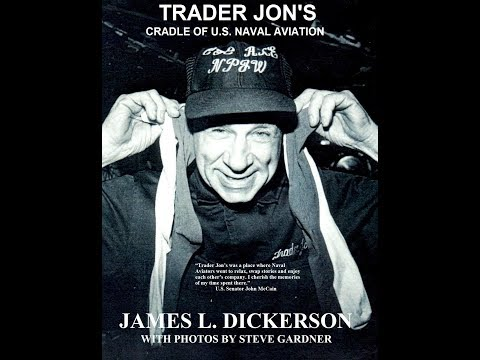 Trader Jon's: Cradle of U.S. Naval Aviation by James L. Dickerson