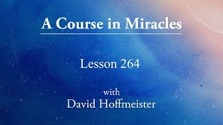 acim lesson 264 i am surrounded by the love of god by david hoffmeister