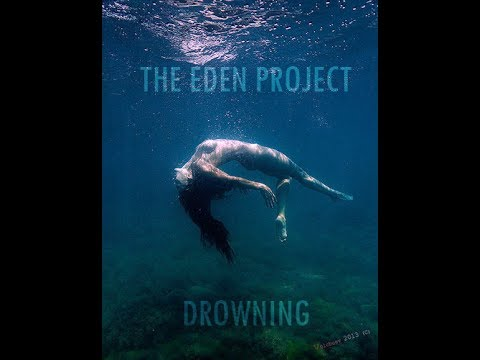 The Eden Project - Drowning (Lyrics)