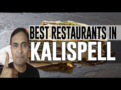 Best Restaurants and Places to Eat in Kalispell, Montana MT