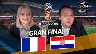 #Russia2018 Francia vs Croacia Ft. Los Brayets y Somos Cinéfilos [IMPRESIONANTI]
