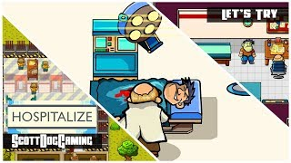 Hospitalize Is It Any Good? Hospitalize First Look & Let's Try ScottDogGaming