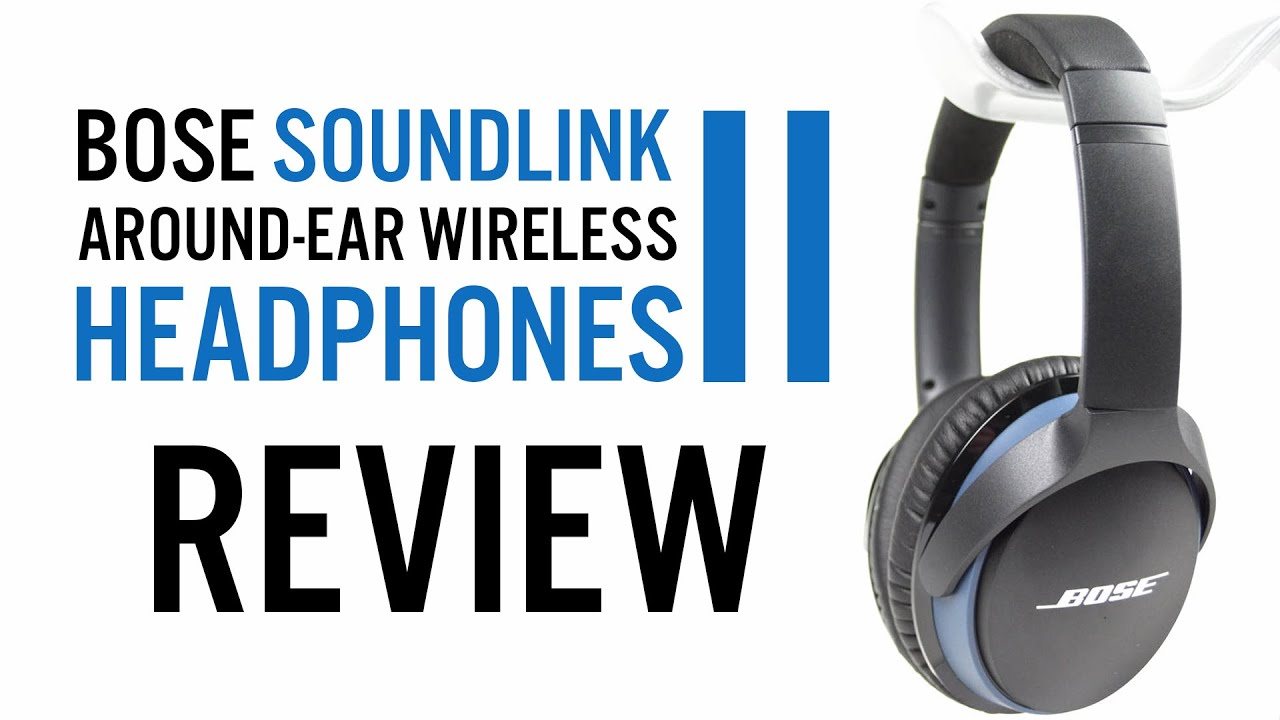 Bose SoundLink around-ear wireless headphones 2 - YouTube