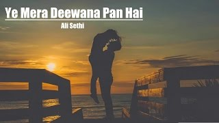 Gambar cover OST Ye Mera Deewana Pan Hai - Ali Sethi Beautiful Song