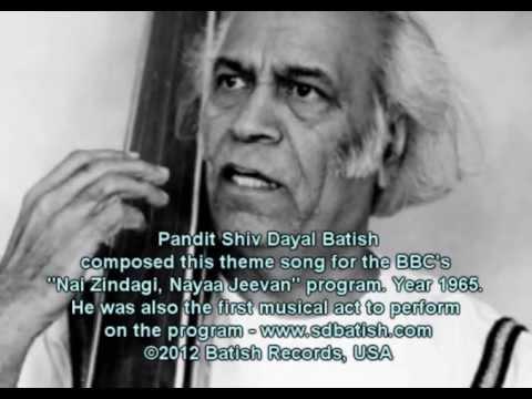 S D Batish  - BBC's Nai Zindagi Nayaa Jeevan theme song