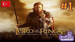 The Lord of the Rings: Return Of The King Türkçe Gameplay #1