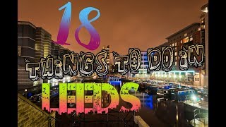 Top 18 Things To Do In Leeds