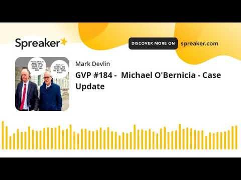 GVP #1984 |Michael O'Bernicia | PCP Case Update