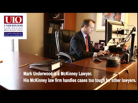 Mark Underwood is a McKinney lawyer handling cases too tough for other McKinney TX law firm.