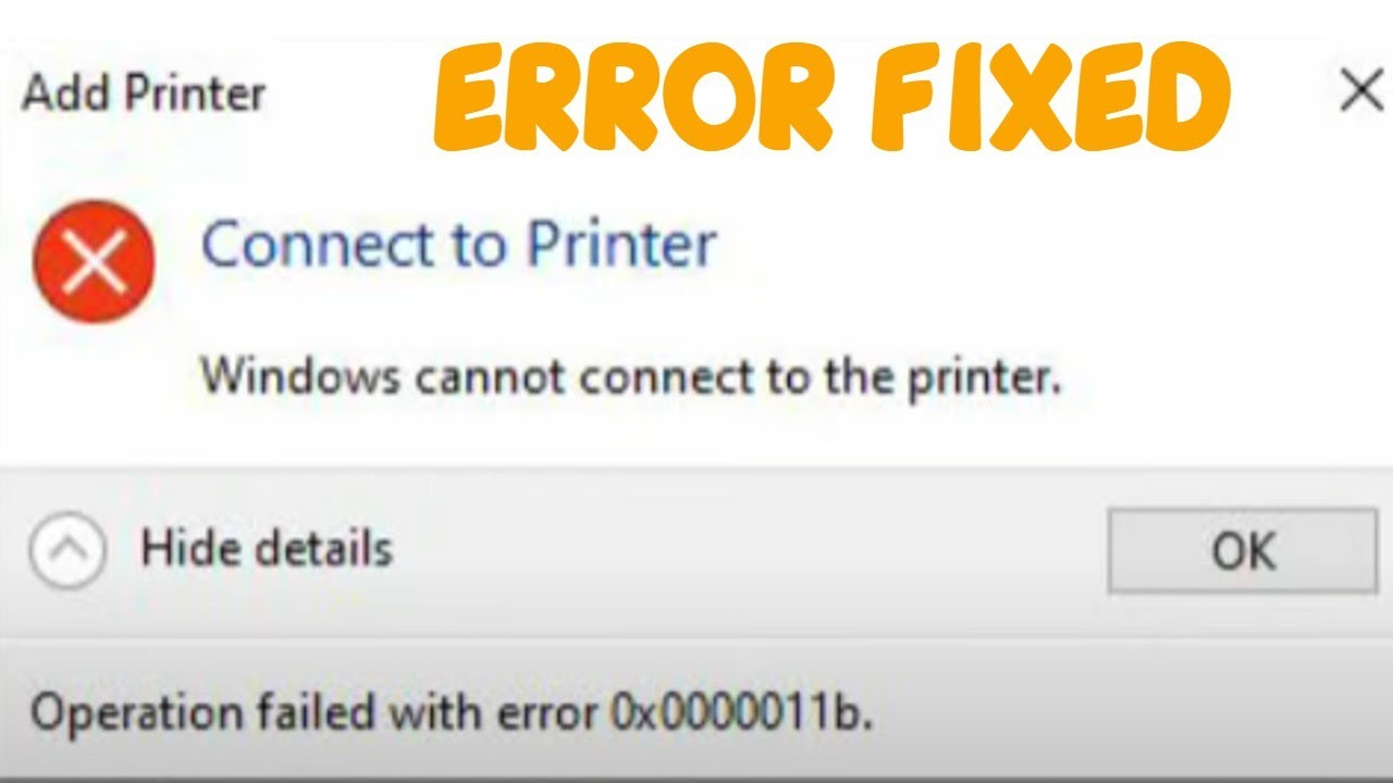Windows cannot connect to the printer operation failed 0x0000011b Error Fix