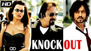 Knock Out 2010 Dramatic Movie Sanjay Dutt Irrfan Khan Kangna Ranaut Gulshan Grover