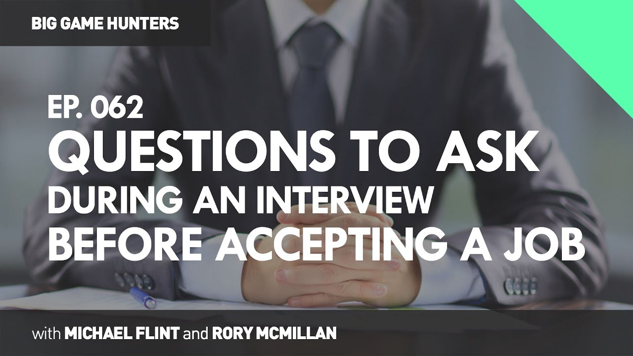questions you should ask during an interview before accepting a questions you should ask during an interview before accepting a job big game hunters 062