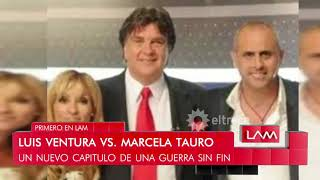 Luis Ventura Vs Marcela Tauro: Informe Exclusivo De Lam