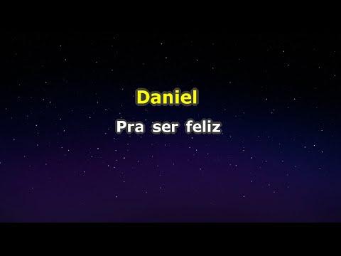 Daniel - Pra ser feliz (Karaokê)