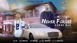 Never Forget | ( Full HD) | Gorav Nar | New Punjabi Songs 2019 | Latest Punjabi Songs 2019