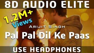 8D AUDIO | Pal Pal Dil Ke Paas - Title Song | Arijit Singh, Parampara | Sunny Deol, Karan Deol |