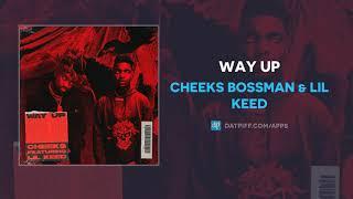Cheeks Bossman & Lil Keed - Way Up (AUDIO)