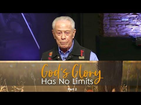 God's Glory Has No Limits Part 2