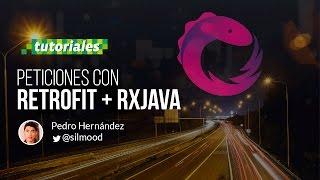 Tutorial de Retrofit y RXJava para apps Android con Java