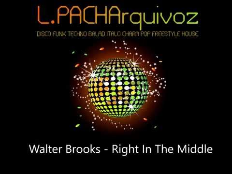 Walter Brooks - Right In The Middle